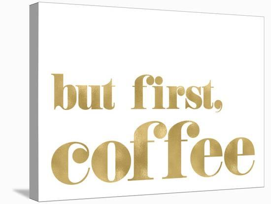 But First Coffee Golden White-Amy Brinkman-Stretched Canvas Print