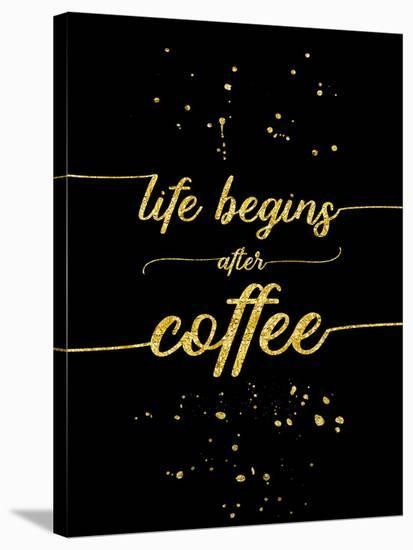 Gold Life Begins After Coffee-Melanie Viola-Stretched Canvas Print