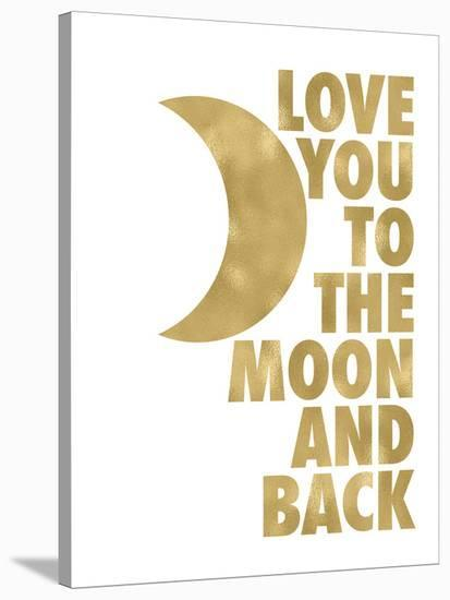 Love You Moon Back Golden White-Amy Brinkman-Stretched Canvas Print