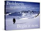 Boldness - Begin it now