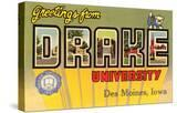 Greetings from Drake University  des Moines  Iowa