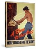 """""""A Blow to the Axis: More Lumber For the Army""""  1943"""