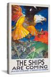 """""""The Ships Are Coming!""""  1918"""