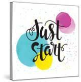 Just Start - Inspirational Quote Typography Art Motivational Phase on White Background with Spots