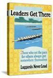 Leaders Get There  Rowing Poster