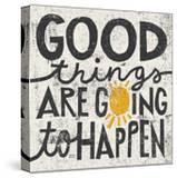 Good Things are Going to Happen