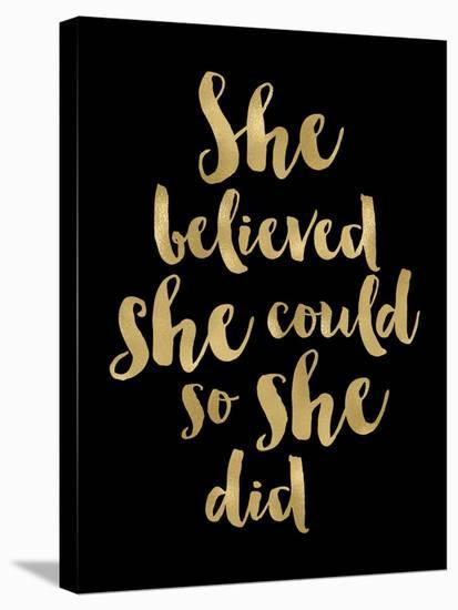 She Believed She Could Golden Black-Amy Brinkman-Stretched Canvas Print
