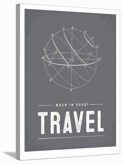 Type When in Doubt Travel-Brooke Witt-Stretched Canvas Print