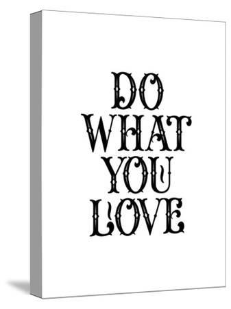 Do What You Love-Brett Wilson-Stretched Canvas Print