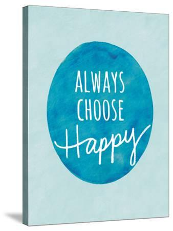 Always Choose Happy-Lottie Fontaine-Stretched Canvas Print