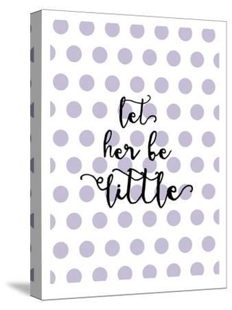 Let Her Be Little Polkadots Lavender-Amy Brinkman-Stretched Canvas Print