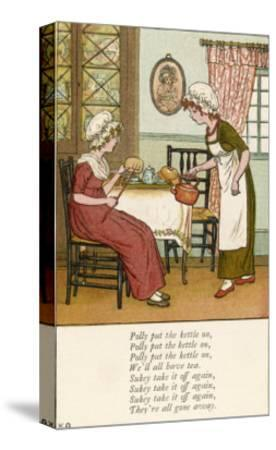Polly Put the Kettle on We'll All Have Tea-Kate Greenaway-Stretched Canvas Print
