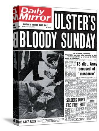 Ulster's Bloody Sunday. 13 Die... Army Accused of Massacre--Stretched Canvas Print