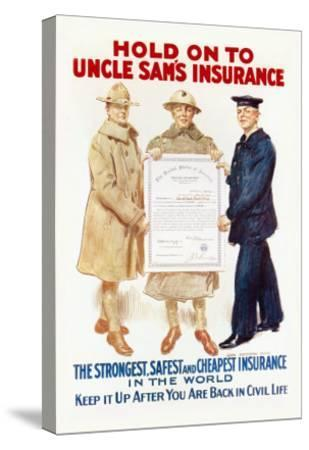 Hold on to Uncle Sam's Insurance-James Montgomery Flagg-Stretched Canvas Print