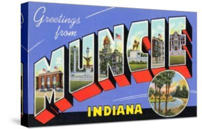 Greetings from Muncie, Indiana--Stretched Canvas Print
