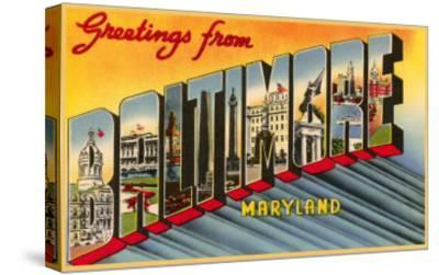 Greetings from Baltimore, Maryland--Stretched Canvas Print