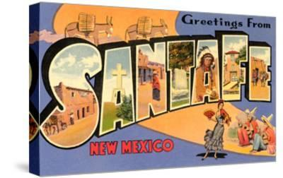 Greetings from Santa Fe, New Mexico--Stretched Canvas Print