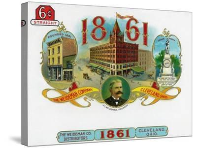 1861 Brand Cigar Box Label, The Weideman Company in Cleveland, Ohio-Lantern Press-Stretched Canvas Print