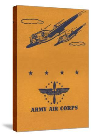 Army Air Corps--Stretched Canvas Print