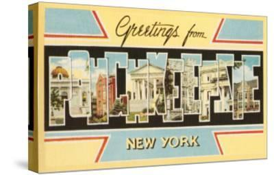 Greetings from Poughkeepsie, New York--Stretched Canvas Print