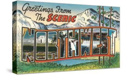 Greetings from the Scenic Northwest--Stretched Canvas Print