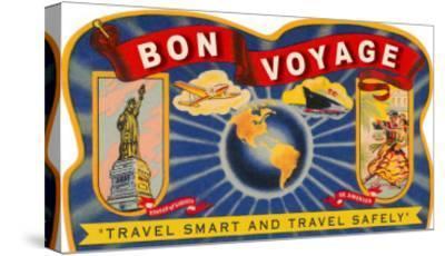 Bon Voyage, Travel Smart--Stretched Canvas Print