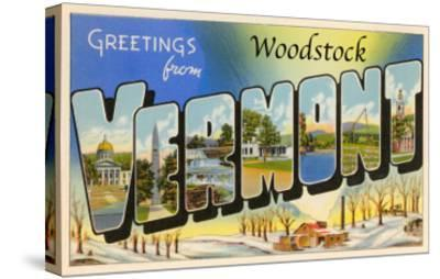 Greetings from Woodstock, Vermont--Stretched Canvas Print