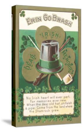 Erin Go Bragh, Dear Irish Memories--Stretched Canvas Print