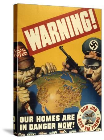 Warning. Our Homes are in Danger Now. WWII Poster, 1942--Stretched Canvas Print