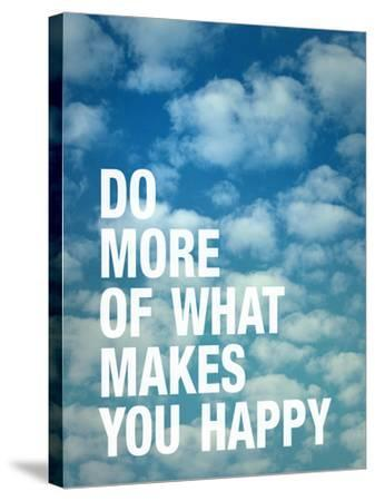 Do More of What Makes you Happy-Adam Jones-Stretched Canvas Print