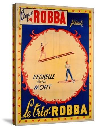 Poster Advertising the Ladder of Death at the 'Cirque Robba'-French School-Stretched Canvas Print