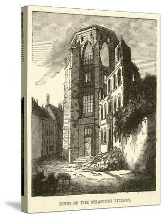 Ruins of the Strasburg Library, September 1870--Stretched Canvas Print