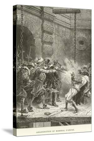 Assassination of Marshal D'Ancre--Stretched Canvas Print