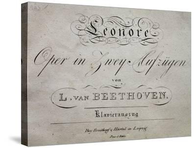 Title Page of Score for Leonore-Ludwig Van Beethoven-Stretched Canvas Print
