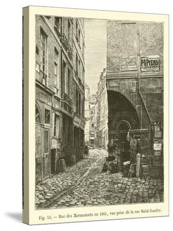 Rue Des Marmousets En 1865, Vue Prise De La Rue Saint-Landry--Stretched Canvas Print