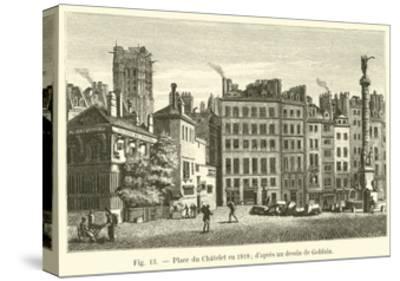 Place Du Chatelet En 1818, D'Apres Un Dessin De Goblain--Stretched Canvas Print