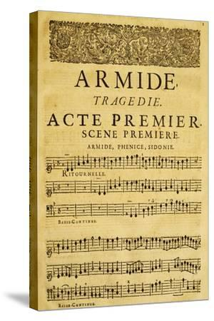 Score for Opera Armide, Act I, Scene One-Composer Giovanni Battista Lulli-Stretched Canvas Print