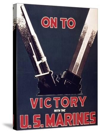 On to Victory with the Us Marines, 1944--Stretched Canvas Print