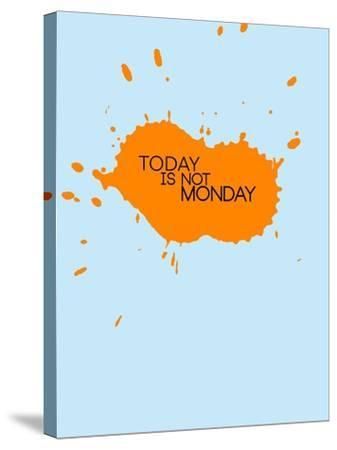 Today Is Not Monday 1-NaxArt-Stretched Canvas Print