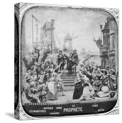 Le Prophète, Opera, Late 19th Century--Stretched Canvas Print