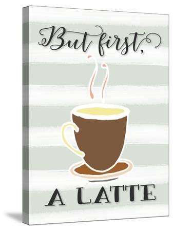 But First a Latte-Tara Moss-Stretched Canvas Print