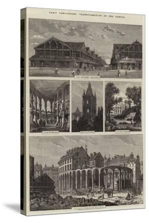 Paris Demolitions, Transformation of the Temple-Felix Thorigny-Stretched Canvas Print