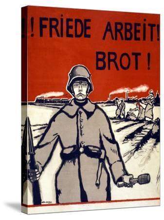 Friede, Arbeit, Brot! Pub. Germany C.1918-Wera von Bartels-Stretched Canvas Print
