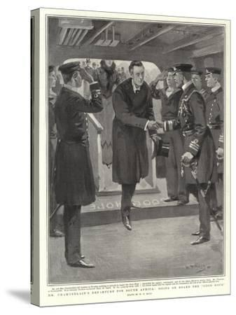 Mr Chamberlain's Departure for South Africa, Going on Board the Good Hope-William T^ Maud-Stretched Canvas Print