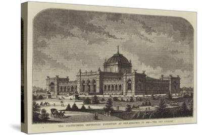 The Forthcoming Centennial Exhibition at Philadelphia in 1876, the Art Gallery--Stretched Canvas Print
