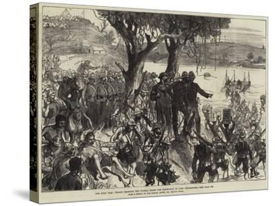 The Zulu War, Troops Crossing the Tugela under the Inspection of Lord Chelmsford--Stretched Canvas Print