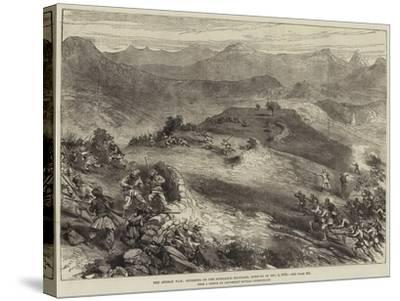 The Afghan War, Storming of the Spingawai Stockade, Morning of 2 December 1878--Stretched Canvas Print