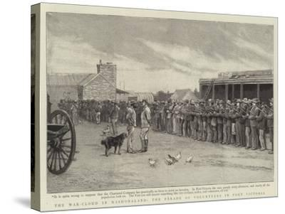 The War-Cloud in Mashonaland, the Parade of Volunteers in Fort Victoria--Stretched Canvas Print