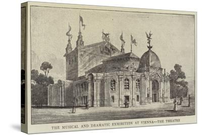 The Musical and Dramatic Exhibition at Vienna, the Theatre--Stretched Canvas Print