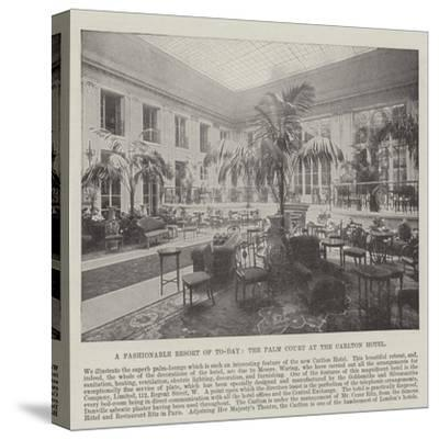A Fashionable Resort of To-Day, the Palm Court at the Carlton Hotel--Stretched Canvas Print